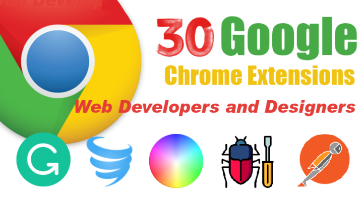 30 Google Chrome Extensions for Web Developers and Designers