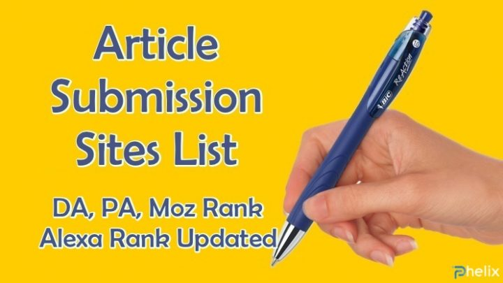 Article Submission Sites List – DA, PA, Moz Rank, Alexa Updated