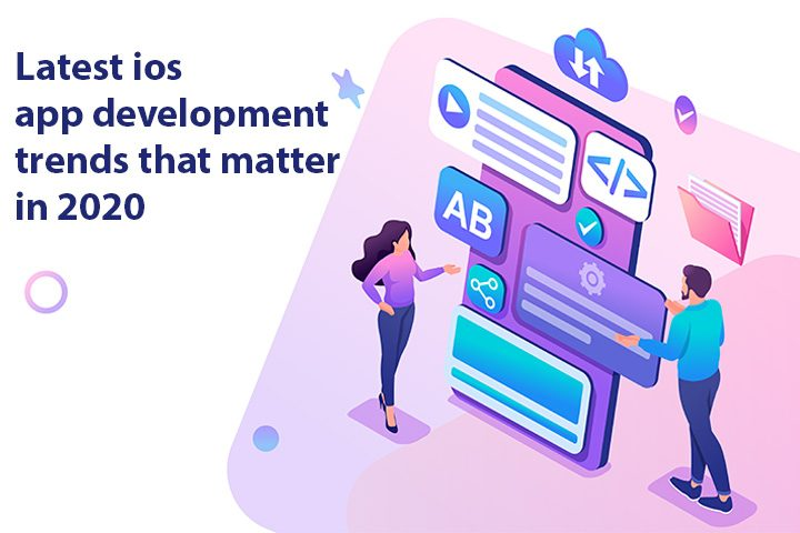 Latest ios app development trends that matter in 2020