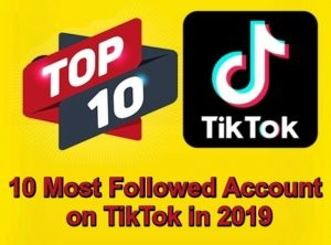 10 most-followed Account on TikTok in 2019