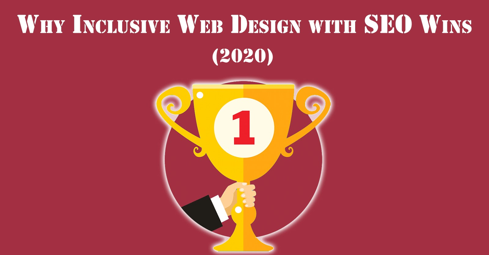 Why Inclusive Web Design with SEO Wins 2020