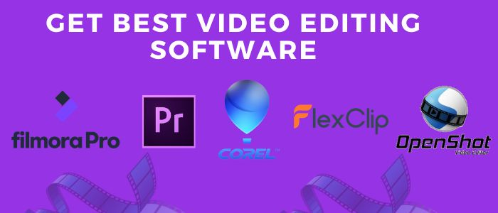 Get Best Video Editing Software